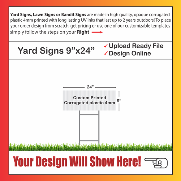 "YARD SIGNS SIZE: 24"" x 9"""
